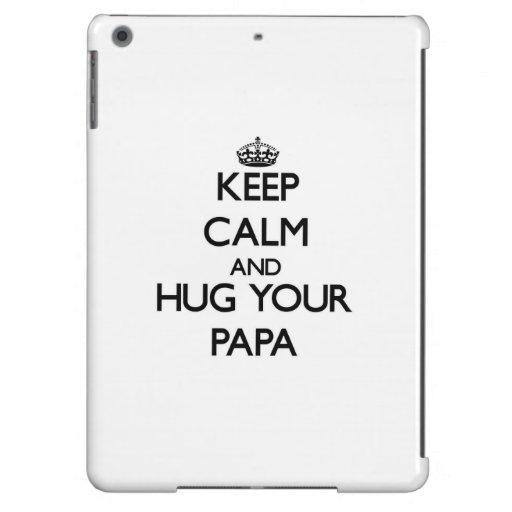 Guarde la calma y abrace a su papá funda para iPad air