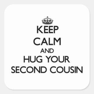 Guarde la calma y abrace a su segundo primo pegatina cuadrada