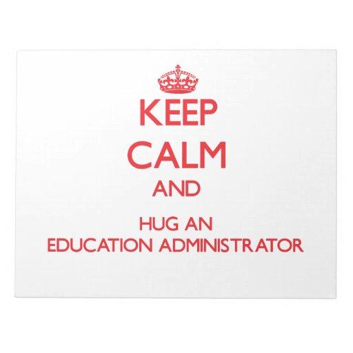 Guarde la calma y abrace a un administrador de la  blocs de papel