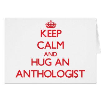 Guarde la calma y abrace a un Anthologist Felicitaciones
