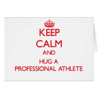 Guarde la calma y abrace a un atleta profesional tarjeta