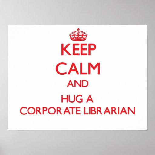 Guarde la calma y abrace a un bibliotecario corpor poster