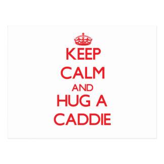 Guarde la calma y abrace a un caddie postal