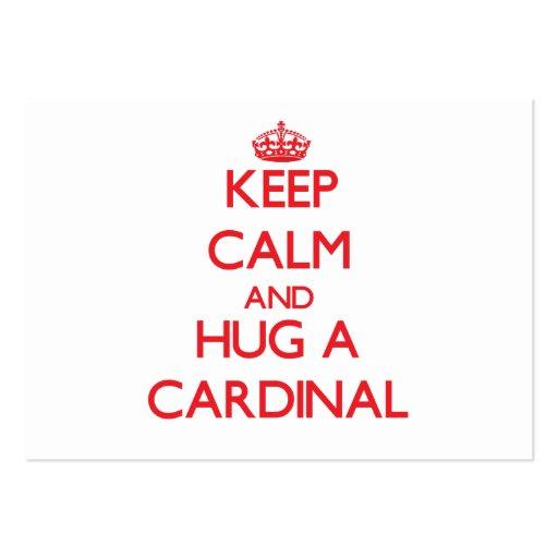 Guarde la calma y abrace a un cardenal tarjetas de visita grandes