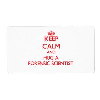 Guarde la calma y abrace a un científico forense etiqueta de envío