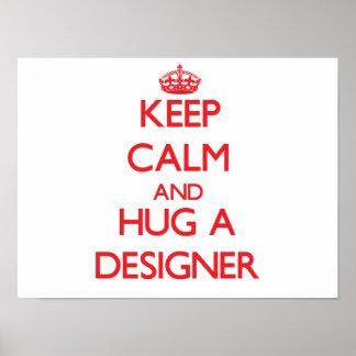 Guarde la calma y abrace a un diseñador impresiones