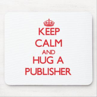 Guarde la calma y abrace a un editor alfombrillas de ratones