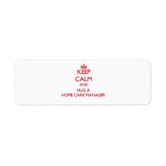 Guarde la calma y abrace a un encargado de cuidado etiqueta de remite