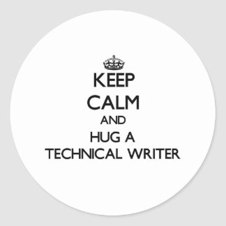 Guarde la calma y abrace a un escritor técnico etiqueta redonda