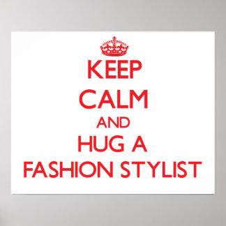 Guarde la calma y abrace a un estilista de la moda impresiones