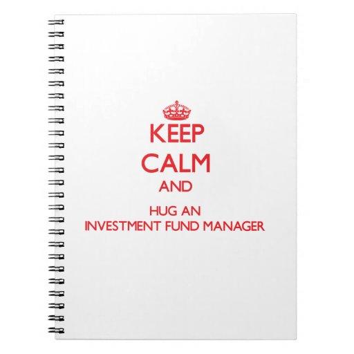 Guarde la calma y abrace a un gestor de fondos de  cuaderno