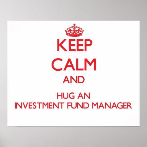 Guarde la calma y abrace a un gestor de fondos de  impresiones