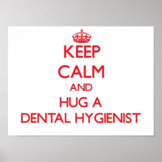 Guarde la calma y abrace a un higienista dental póster