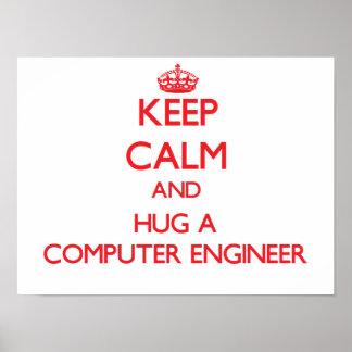 Guarde la calma y abrace a un ingeniero informátic póster