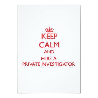 """Guarde la calma y abrace a un investigador privado invitación 5"""" x 7"""""""