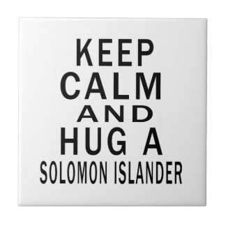 Guarde la calma y abrace a un isleño de Solomon Azulejo Ceramica