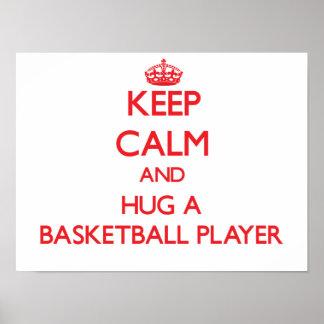 Guarde la calma y abrace a un jugador de básquet póster