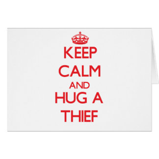 Guarde la calma y abrace a un ladrón felicitaciones