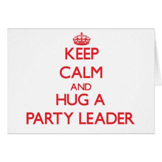 Guarde la calma y abrace a un líder de fiesta tarjeta de felicitación