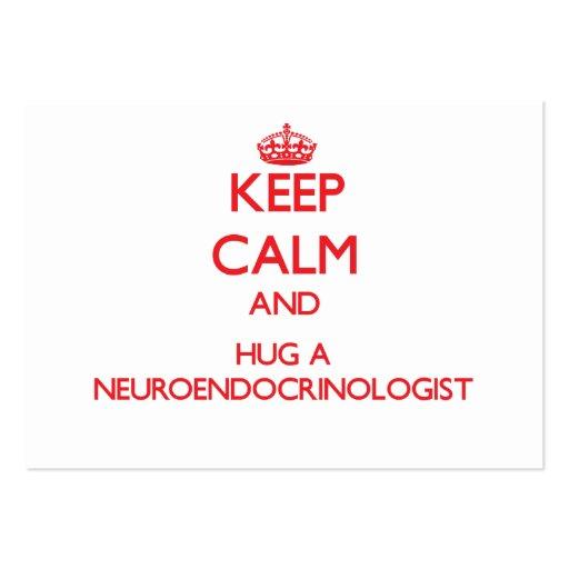 Guarde la calma y abrace a un Neuroendocrinologist Tarjetas De Visita Grandes