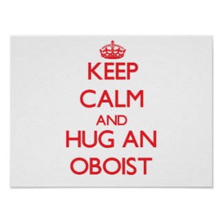Guarde la calma y abrace a un oboe posters