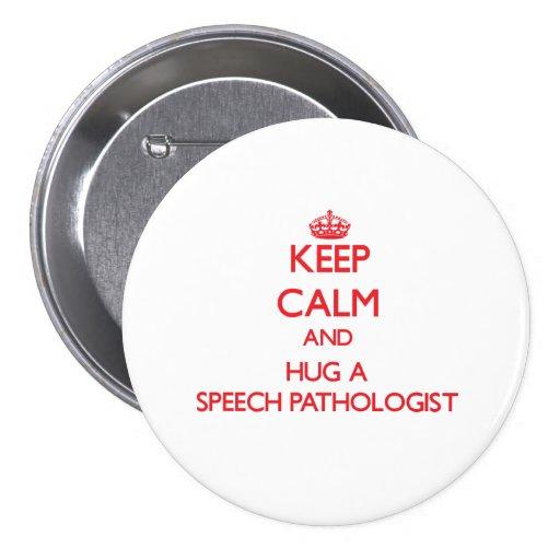 Guarde la calma y abrace a un patólogo de discurso pins