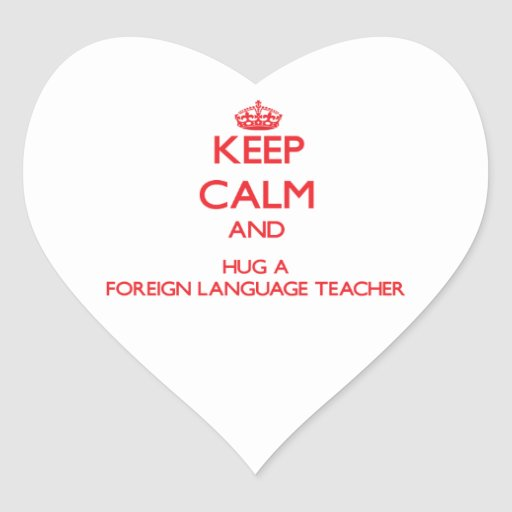 Guarde la calma y abrace a un profesor del idioma pegatina en forma de corazón