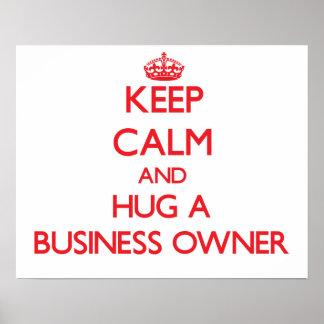 Guarde la calma y abrace a un propietario de negoc impresiones