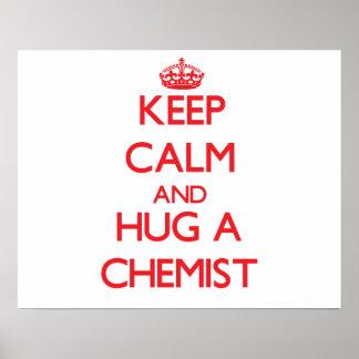 Guarde la calma y abrace a un químico impresiones