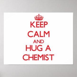 Guarde la calma y abrace a un químico posters