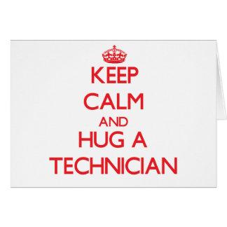 Guarde la calma y abrace a un técnico tarjeta de felicitación