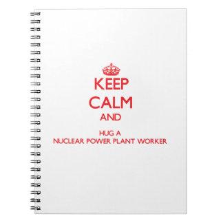 Guarde la calma y abrace a un trabajador de la cen cuadernos