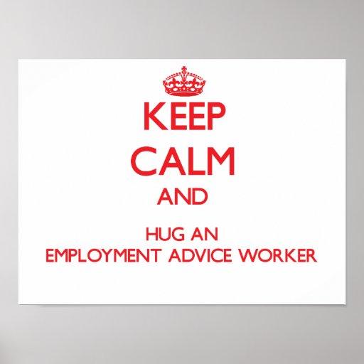 Guarde la calma y abrace a un trabajador del conse poster