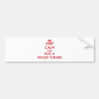Guarde la calma y abrace a un Turner de madera Etiqueta De Parachoque