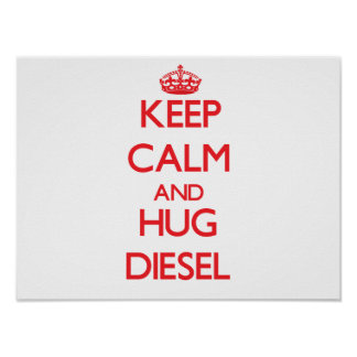 Guarde la calma y abrace el diesel poster