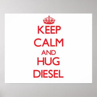 Guarde la calma y abrace el diesel posters