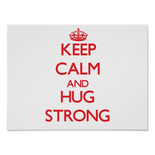 Guarde la calma y abrace fuerte poster