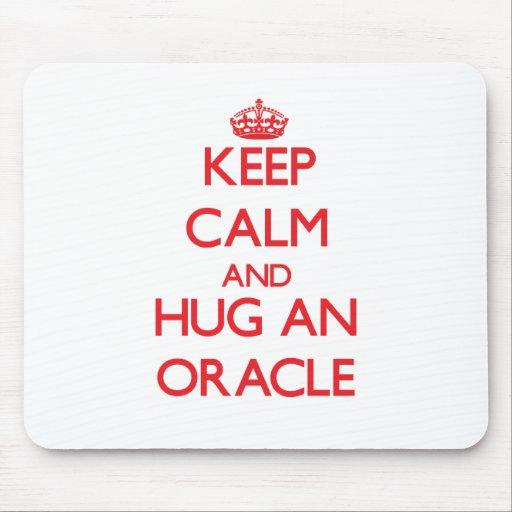 Guarde la calma y abrace Oracle Alfombrilla De Ratón