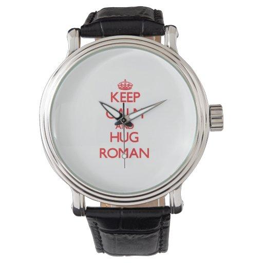 Guarde la calma y abrace romano relojes de mano