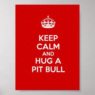 Guarde la calma y abrace un pitbull póster