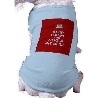 Guarde la calma y abrace un pitbull camisas de mascota
