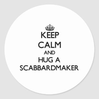 Guarde la calma y abrace un Scabbardmaker Pegatina Redonda
