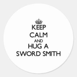 Guarde la calma y abrace una espada Smith Pegatinas Redondas