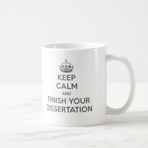 Guarde la calma y acabe su disertación tazas