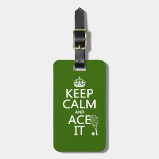 Guarde la calma y Ace la (el tenis) (en cualquier  Etiqueta De Equipaje