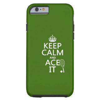 Guarde la calma y Ace la (el tenis) (en cualquier Funda De iPhone 6 Tough