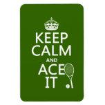 Guarde la calma y Ace la (el tenis) (en cualquier  Imán