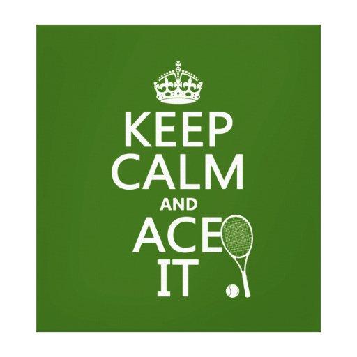 Guarde la calma y Ace la (el tenis) (en cualquier  Lona Estirada Galerías