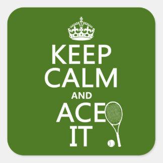 Guarde la calma y Ace la (el tenis) (en cualquier Pegatina Cuadrada