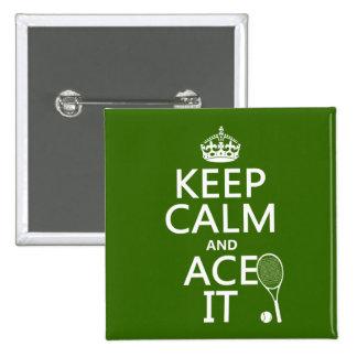 Guarde la calma y Ace la (el tenis) (en cualquier  Pin